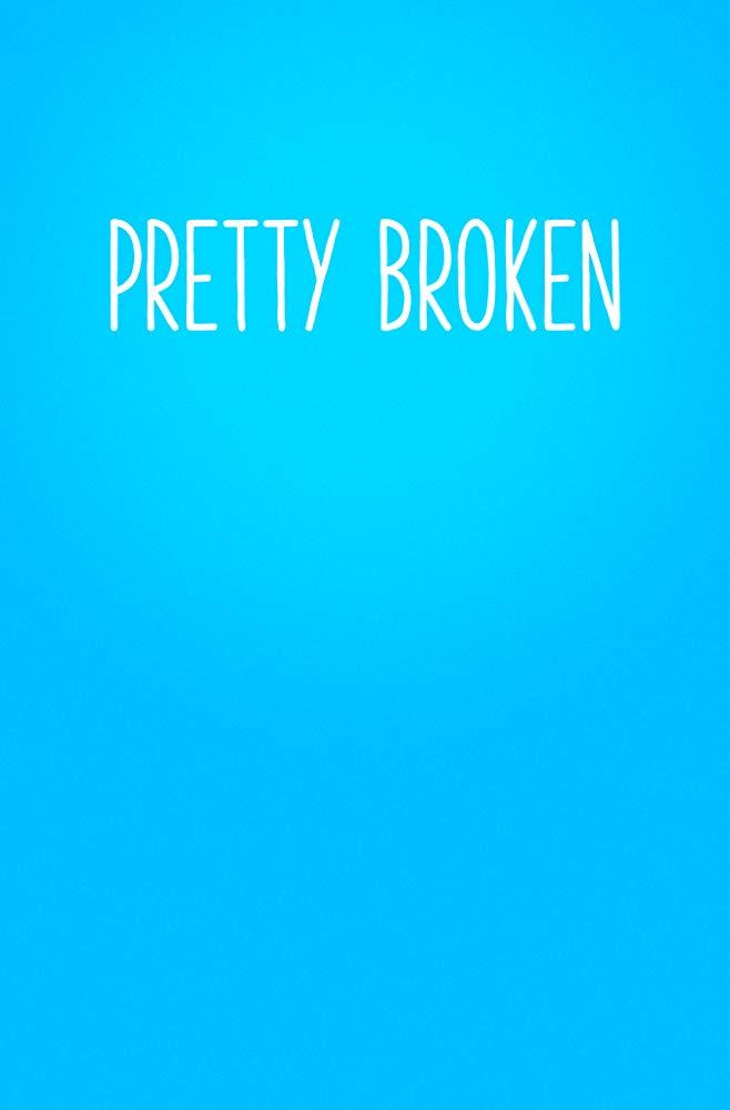 Pretty Broken