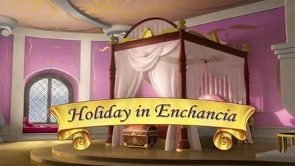 Sofia the First - Season 1 Episode 23: Holiday in Enchancia