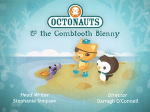 The Octonauts - Season 1 Episode 33: The Combtooth Blenny