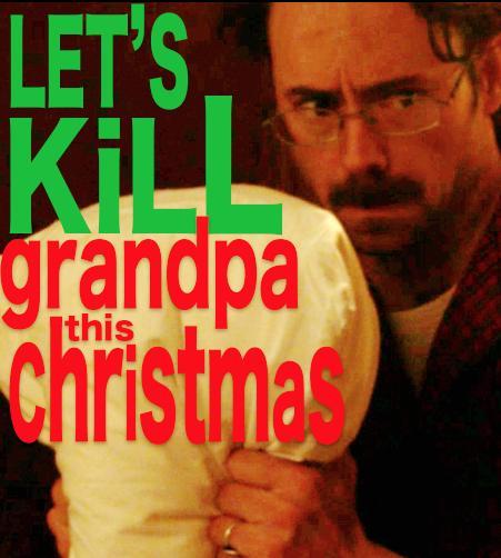 Let's Kill Grandpa
