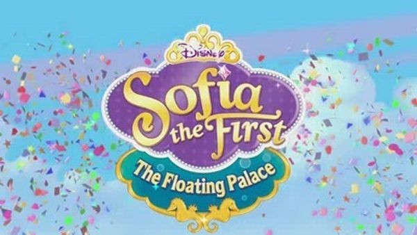 Sofia the First - Season 1 Episode 22: The Floating Palace